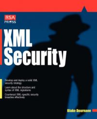 RSA Security's Official Guide to XML Security: Book by Blake Dournee