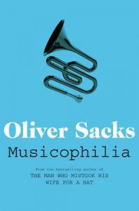 Musicophilia: Book by Oliver Sacks