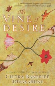 The Vine of Desire: Book by Chitra Banerjee Divakaruni