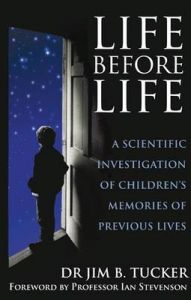 Life Before Life: A Scientific Investigation of Children's Memories of Previous Lives: Book by Jim B. Tucker