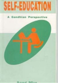 Self-Education: A Gandhian Perspective: Book by Bernd P. Flug