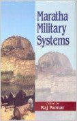Maratha Military Systems, 284pp, 2004 (English) 01 Edition (Paperback): Book by Raj Kumar