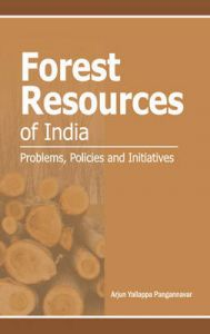 Forest Resources of India: Problems, Policies and Initiatives: Book by Arjun Y. Pangannavar