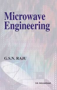 Microwave Engineering: Book by G.S. Raju