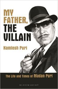 My Father, the Villain: Madan Puri - A biography (English) (Hardcover): Book by Lt Col K K Puri