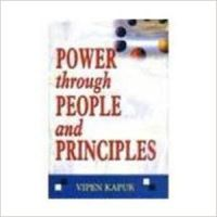 POWER THROUGH PEOPLE & PRINCIPLES (English) 1st Edition (Paperback): Book by Kapur V