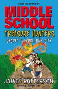 Treasure Hunters: Secret of the Forbidden City (Treasure Hunters 3): Book by James Patterson
