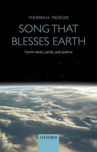 Song That Blesses Earth: Hymn Book: Book by Thomas H. Troeger