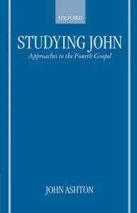 Studying John: Approaches to the Fourth Gospel: Book by John Ashton