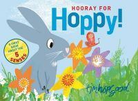 Hooray for Hoppy!: Book by Tim Hopgood
