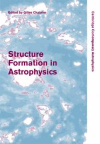 Structure Formation in Astrophysics: Book by Gilles Chabrier