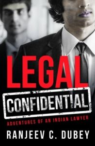 Legal Confidential : Adventures of an Indian Lawyer (English) (Hardcover): Book by Ranjeev C Dubey