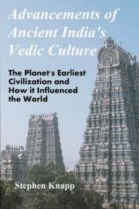 Advancements of Ancient India's Vedic Culture: Book by Stephen Knapp