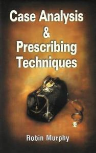 CASE ANALYSIS AND PRESCRIBING TECHNIQUES : Book by Robin Murphy
