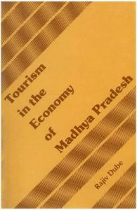 Tourism in the Economy of Madhya Pradesh: Book by Dube, Rajiv