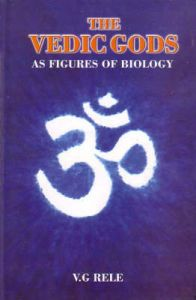 Vedic Gods. As Figures of Biology.: Book by Vasant G. Rele