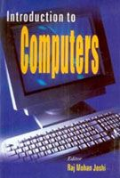 Introduction To Computers: Book by Rajmohan Joshi