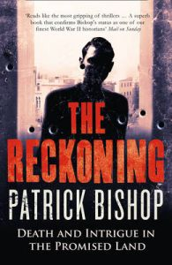 The Reckoning: Death and Intrigue in the Promised Land: Book by Patrick Bishop