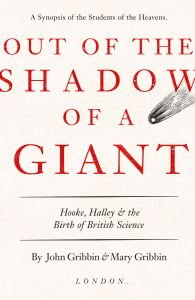 Out of the Shadow of a Giant : Hooke, Halley and the Birth of British Science: Book by John Gribbin and Mary Gribbin