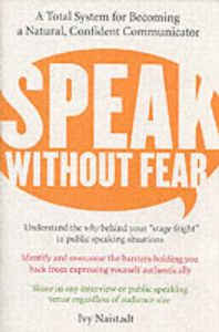Speak without Fear: A Total System For Becoming A Natural, Confident Communicator: Book by Ivy Najstadt