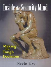 Inside the Security Mind: Making the Tough Decisions: Book by Kevin Day
