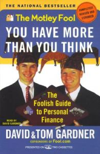 You Have More Than You Think: The Motley Fool Investment Guide for the Rest of Us: Book by David Gardner