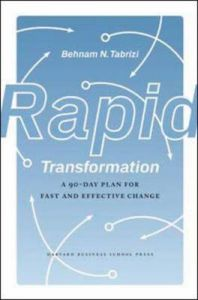 Rapid Transformation: A 90-day Plan for Fast and Effective Change: Book by Behnam Tabrizi