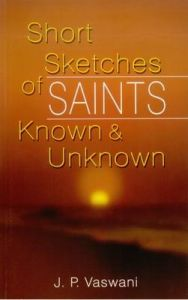 Short Sketches of Saints Known & Unknown: Book by J.P.Vaswani