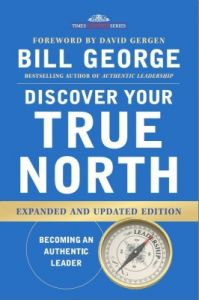 Discover Your True North  (Hardcover): Book by  Bill George, Former Ceo Of Medtronic, Is A Senior Fellow At Harvard Business School (Hbs), Where He Teaches Leadership In Executive Education Programs. He Was Professor Of Management Practice From 2004 To 2014. He Is The Author Of Four Bestselling Books: Authentic Leadership, True North, Finding You... View More Bill George, Former Ceo Of Medtronic, Is A Senior Fellow At Harvard Business School (Hbs), Where He Teaches Leadership In Executive Education Programs. He Was Professor Of Management Practice From 2004 To 2014. He Is The Author Of Four Bestselling Books: Authentic Leadership, True North, Finding Your True North, And 7 Lessons For Leading In Crisis, And Coauthor Of True North Groups With Doug Baker. He Serves On The Boards Of Goldman Sachs, Mayo Clinic, And World Economic Forum, And Has Served On The Board Of Exxonmobil, Novartis, And Target.Start Your Own Journey To Discover Your True North At Www.Discoveryourtruenorth.Org.