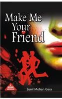 Make Me Your Friend English(PB): Book by Sunil Mohan Gera