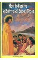 How To Receive Sri Sathya Sai Babas Grace English(PB): Book by Satya Pal Ruhela
