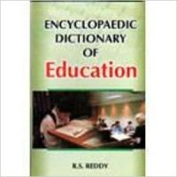 Encyclopaedic Dictionary of Education (Set of 3 Vols ) (English) 01 Edition (Paperback): Book by R. S. Reddy