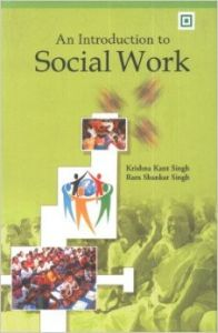 An introduction to social work (English): Book by Krishna Kant Singh