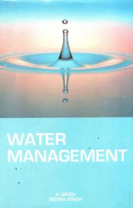 Water Management: Book by A. Singh Seema Singh