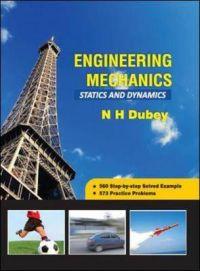 Engineering Mechanics Statics and Dynamics   Book by N H