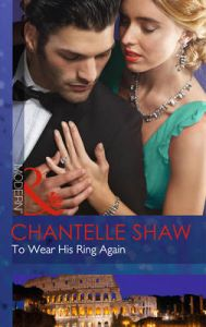 To Wear His Ring Again: Book by Chantelle Shaw