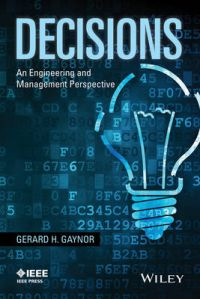 Decisions: An Engineering and Management Perspective: Book by Gerard H. Gaynor