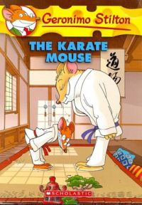 The Karate Mouse: Book by Geronimo Stilton
