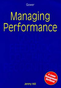 Managing Performance: Goals, Feedback, Coaching, Recognition: Book by Jenny Hill