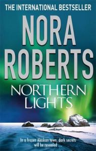 Northern Lights: Book by Nora Roberts