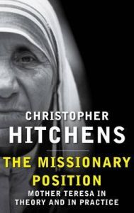 Missionary Position : Mother Teresa in T (English): Book by Christopher, Hitchens