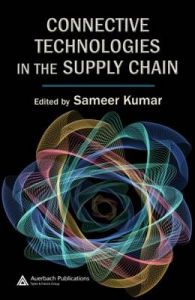 Connective Technologies in the Supply Chain: Book by Sameer Kumar