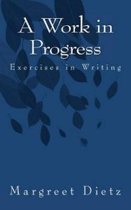 A Work in Progress: Exercises in Writing: Book by Margreet Dietz