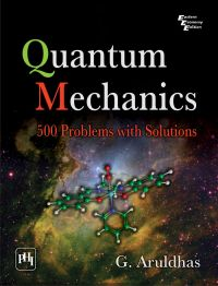 QUANTUM MECHANICS : 500 PROBLEMS WITH SOLUTIONS: Book by G. Aruldhas