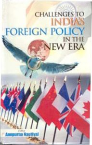 Challenges To India's Foreign Policy In The New Era (English) 01 Edition (Hardcover): Book by Annpurna Nautiyal