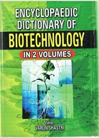 Encyclopaedic Dictionary of Biotechnology (I-Z), Vol. 2: Book by Varun Shastri