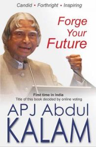Forge Your Future (English) (Paperback): Book by A. P. J. Abdul Kalam