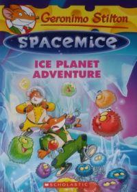 GERONIMO STILTON - SPACEMICE#03 ICE PLANET ADVENTURE: Book by GERONIMO STILTON