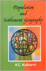 Population and settlement geography | Book by K  C  Kulkarni