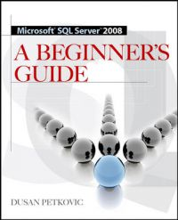 Microsoft Sql Server 2008 A Beginner's Guide 4/E | Book by